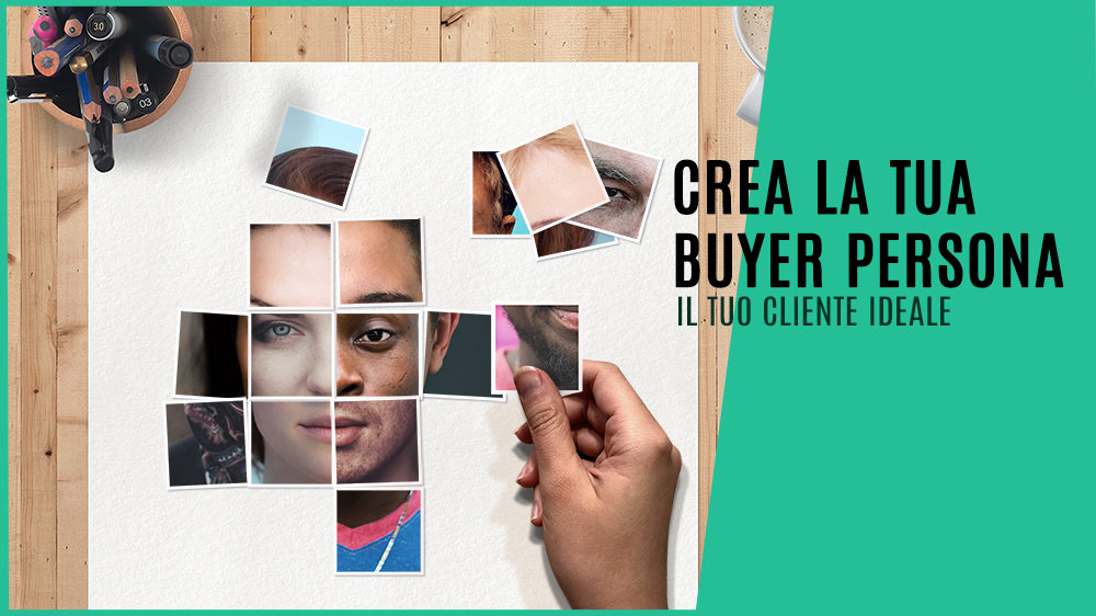 Crea la tua Buyer Persona